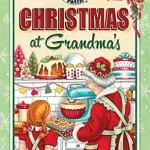 Christmas at Grandmas Cookbook Giveaway!!!