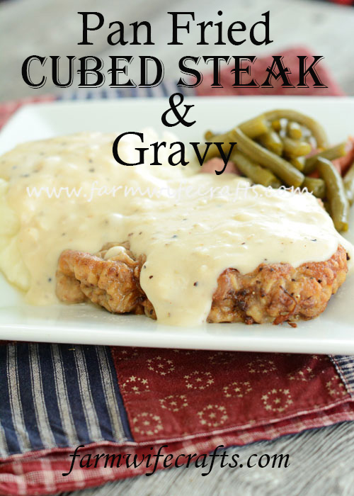This pan fried cubed steak and gravy is the perfect comfort meal!
