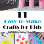11 Easy to Make Crafts for Kids