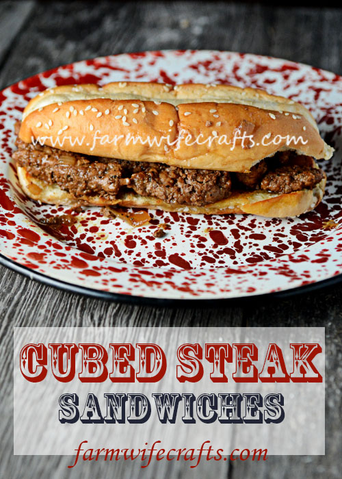 This recipe for cube steak sandwiches is one of my husband's favorites....and mine too!